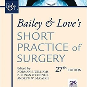 Bailey & Love's Short Practice Of Surgery – 2018