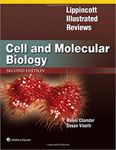 Lippincott Illustrated Reviews- Cell and Molecular Biology