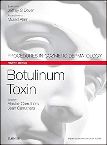 Botulinum Toxin- Procedures in Cosmetic Dermatology Series