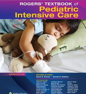 Roger's Textbook Of Pediatric Intensive Care 2016