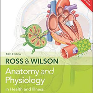 Ross & Wilson Anatomy And Physiology In Health And Illness – 2018