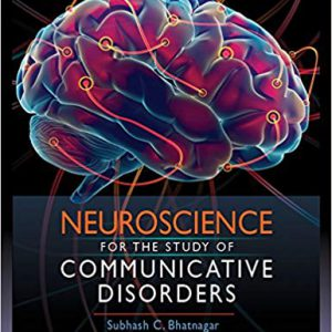 Neuroscience For The Study Of Communicative Disorders -2018
