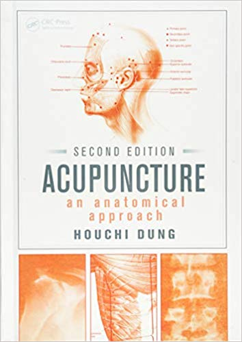 Acupuncture- An Anatomical Approach, Second Edition
