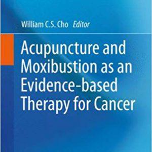 Acupuncture And Moxibustion As An Evidence-based  طب سوزنی و موکسا و شواهد بالینی