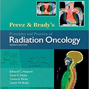 Perez And Brady's Principles And Practice Of Radiation Oncology 2018