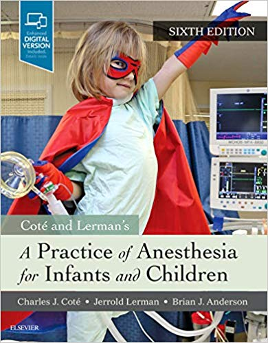 A Practice of Anesthesia for Infants and Children 6th Edition