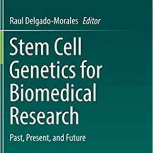 Stem Cell Genetics For Biomedical Research: Past, Present, And Future – 2018