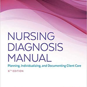 Nursing Diagnosis Manual: Planning , Individualizing , And Documenting Client Care – 2019