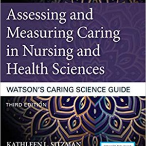 Assessing And Measuring Caring In Nursing And Health Sciences : Watson's Caring Science Guide – 2019