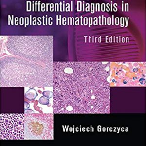 Atlas Of Differential Diagnosis In Neoplastic Hematopathology