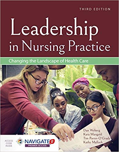 Leadership in Nursing Practice-Changing the Landscape of Health Care 2019