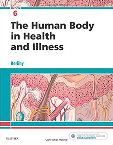 The Human Body in Health and Illness, 6th Edition