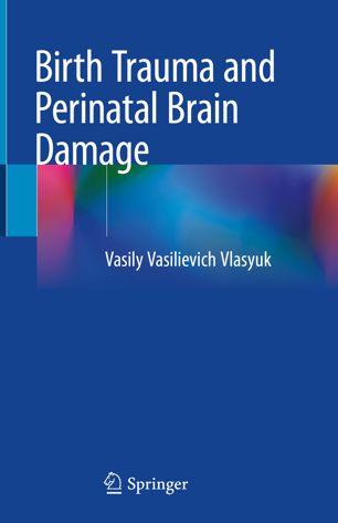 Birth Trauma and Perinatal Brain Damage-