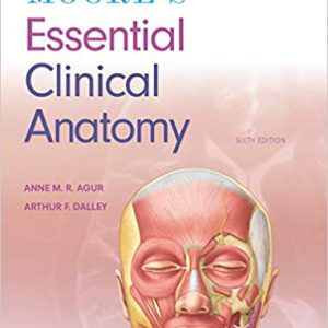 ۲۰۱۹ Moore's Essential Clinical Anatomy – Sixth Edition