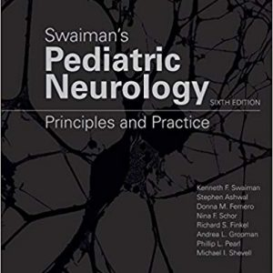 – Swaiman's Pediatric Neurology Principles And Practice