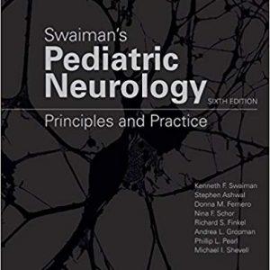 – Swaiman's Pediatric Neurology Principles And Practice