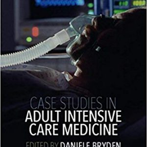Case Studies In Adult Intensive Care Medicine – 2018