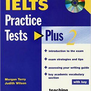 IELTS – Practice Tests Plus 2. Morgan Terry, Judith Wilson