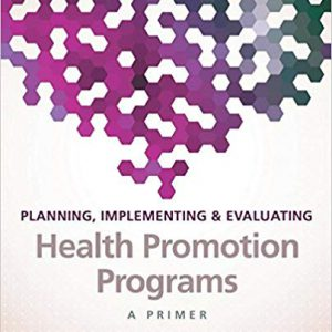 Planning, Implementing, & Evaluating Health Promotion Programs A Primer -7th Edition