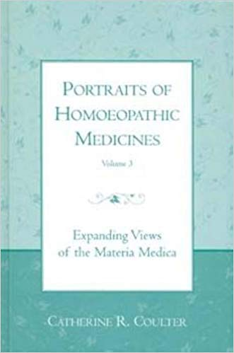 Portraits of Homoeopathic Medicines vol. 3