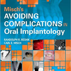 Misch's Avoiding Complications In Oral Implantology 2018