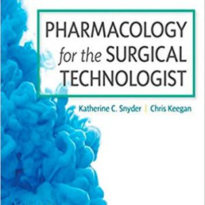 Pharmacology For The Surgical Technologist 4th Edition