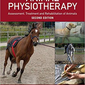 Animal Physiotherapy: Assessment, Treatment And Rehabilitation Of Animals – 2016