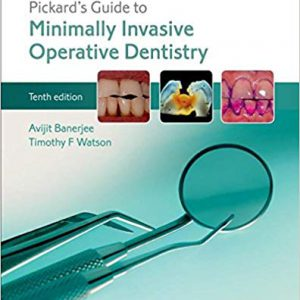 Pickard's Guide To Minimally Invasive Operative Dentistry 10th Edition