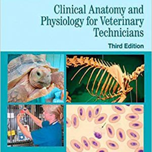 Clinical Anatomy And Physiology For Veterinary Technicians – 2015