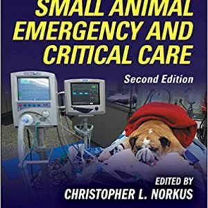 Veterinary Technician's Manual For Small Animal Emergency And Critical Care – 2019