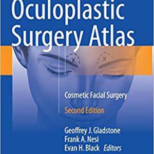 Oculoplastic Surgery Atlas: Cosmetic Facial Surgery – 2018