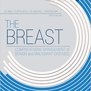 The Breast : Comprehensive Management Of Benign And Malignant Diseases – 2018
