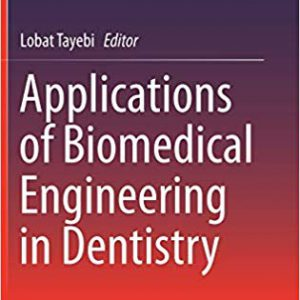 Applications Of Biomedical Engineering In Dentistry – 2020