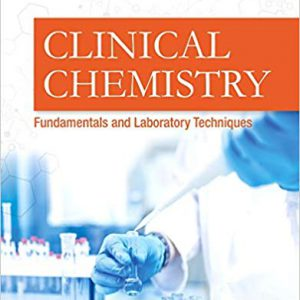 Clinical Chemistry : Fundamentals And Laboratory Techniques