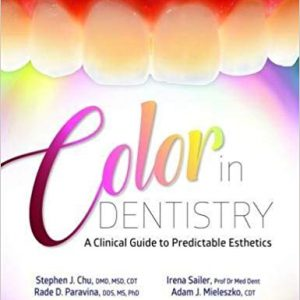 Color In Dentistry: A Clinical Guide To Predictable Esthetics – 2018