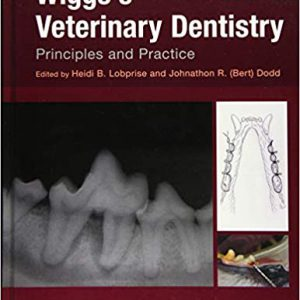 Wiggs's Veterinary Dentistry: Principles And Practice – 2019