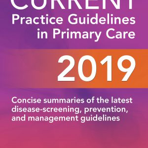 CURRENT Practice Guidelines In Primary Care – 2019