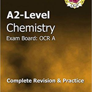 A2 – Level Chemistry OCR A Complete Revision & Practice
