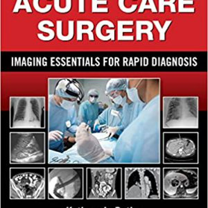 Acute Care Surgery: Imaging Essentials For Rapid Diagnosis – 2016