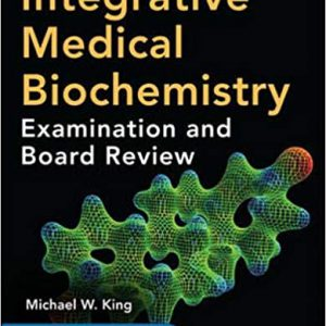Integrative Medical Biochemistry : Examination And Board Review – 2015