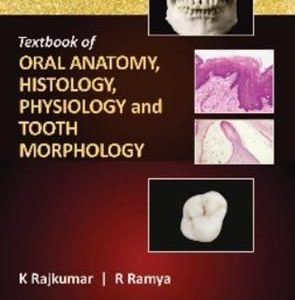 Textbook Of Oral Anatomy, Physiology, Histology And Tooth Morphology 2017