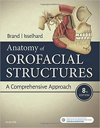 Anatomy of Orofacial Structures: A Comprehensive Approach8th Edition