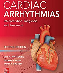 Cardiac Arrhythmias: Interpretation, Diagnosis And Treatment – 2nd Edition