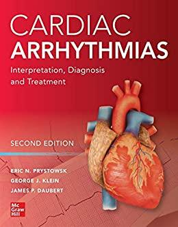 Cardiac Arrhythmias-Interpretation, Diagnosis and Treatment - 2nd Edition