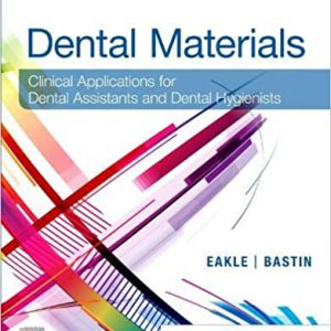 Dental Materials : Clinical Applications For Dental Assistants And Dental Hygienists – 2020