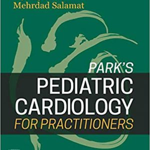 Park's Pediatric Cardiology For Practitioners – 2021