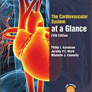 The Cardiovascular System At A Glance 5th Edition
