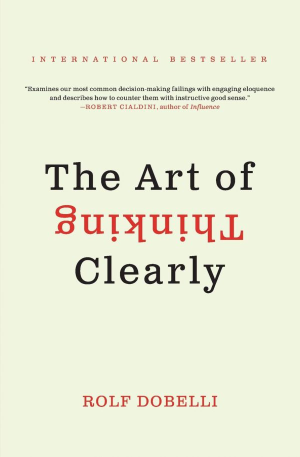 The Art of Thinking Clearly - کتاب انگلیسی هنر شفاف اندیشیدن-خرید کتاب زبان اصلی-نشر اشراقیه