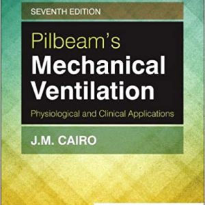 Pilbeam's Mechanical Ventilation: Physiological And Clinical Applications | 2020