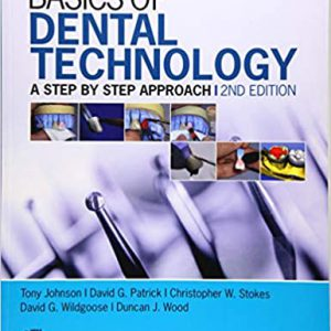 Basics Of Dental Technology: A Step By Step Approach 2nd Edition | 2015